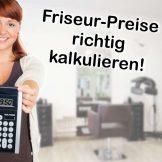 Preise richtig kalkulieren im Friseursalon!