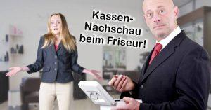 Kassennachschau Friseur Kassen-Nachschau Friseursalon Kassenprüfung Kassenkontrolle